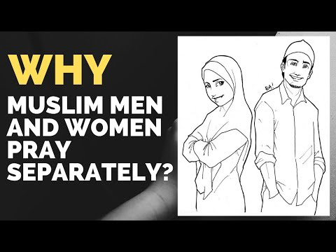 Why do Muslim men and women pray separate ?
