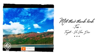 Một Thuở Thanh Bình - TeA ft. Tuyết & VoVanDuc (Lyric Video / TAS Release)