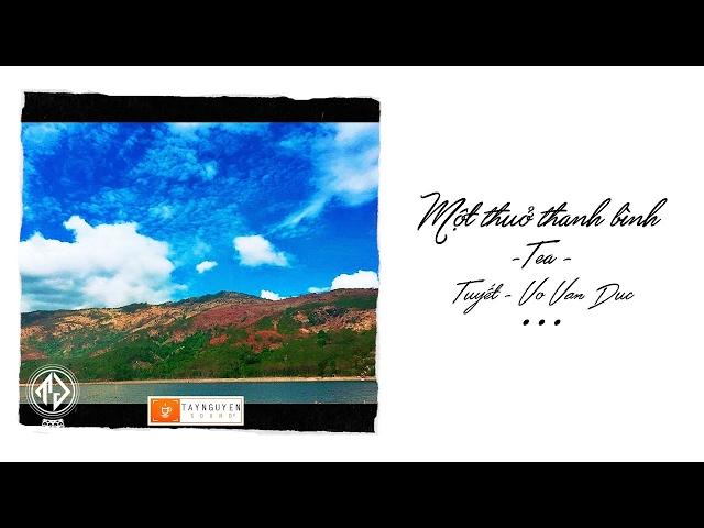 Một Thuở Thanh Bình - TeA ft. Tuyết & VoVanDuc (Lyric Video)