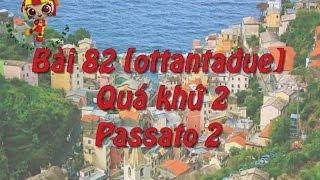 Học tiếng Ý - Bài 82: Quá khứ 2 – Hoc tieng Y ✫✫✫✫✫