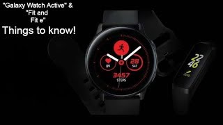 Galaxy Watch Active, Fit and Fit e fitness trackers:Things to know!