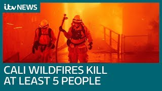 Five killed in cars as raging California wildfires cause devastation | ITV News