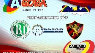 PERNAMBUCANO 2017 - BELO JARDIM X SPORT 19/03/2017
