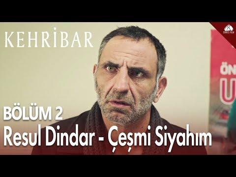 Kehribar - Çeşmi Siyahım Klip (Resul Dindar) / 2.Bölüm