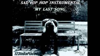 Sad Hip Hop Instrumental - My Last Song (Piano)