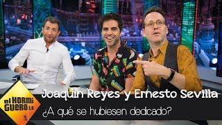 Joaquín Reyes y Ernesto Sevilla desvelan qué harían de no ser cómicos - El Hormiguero 3.0