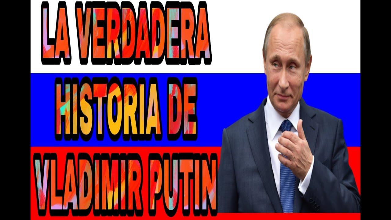 La Verdadera Historia De Vladimir Putin La Verdadera Historia De Youtube