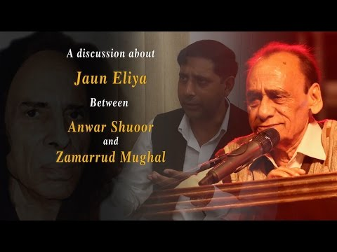 A discussion about Jaun Eliya between Anwar Shuoor and Zamarrud Mughal for Rekhta.org