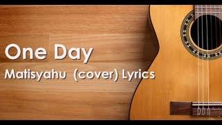 One Day Matisyahu cover (Lyrics)