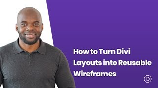 How to Turn Divi Layouts into Reusable Wireframes