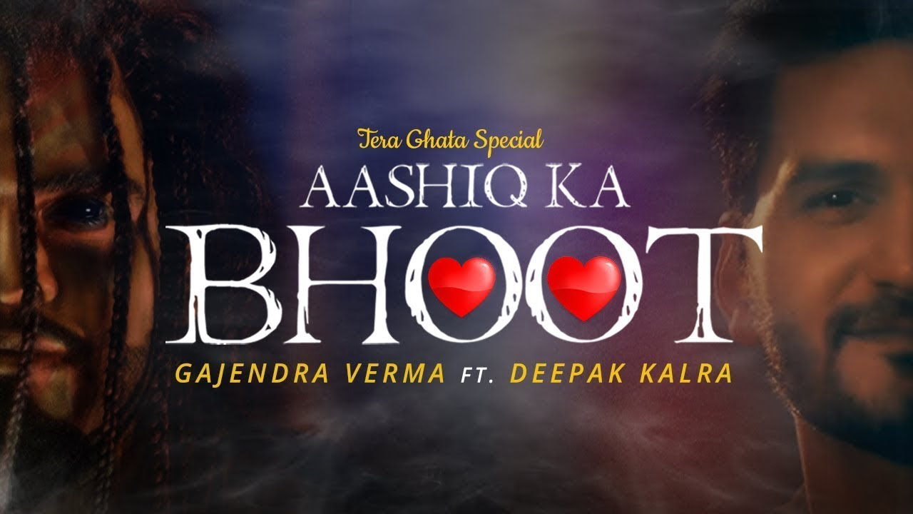 Aashiq Ka Bhoot Gajendra Verma Ft Deepak Kalra Kritika Avasthi