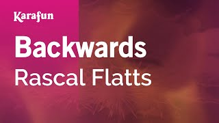 Karaoke Backwards - Rascal Flatts *