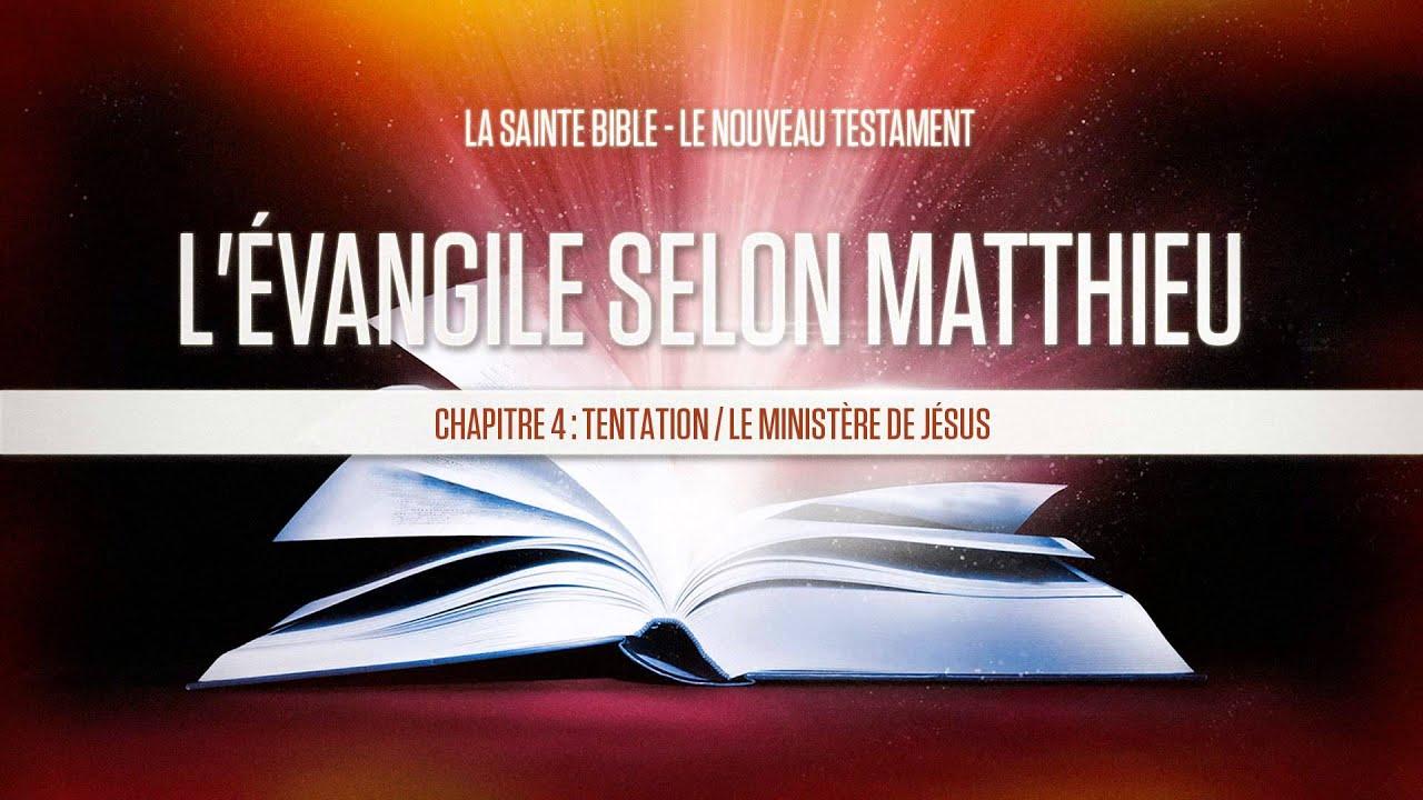 « Chapitre 4 : Tentation / Le ministère de Jésus » - L'évangile selon Matthieu