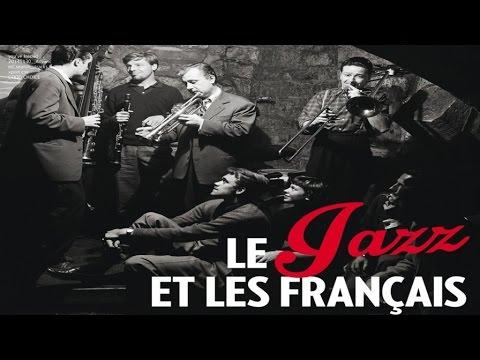 Paris Match présente : Le Jazz et les français (full album 1/2)