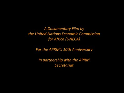 The  African Peer Review Mechanism (APRM) English Long version - UNECA/Camerapix, 2013