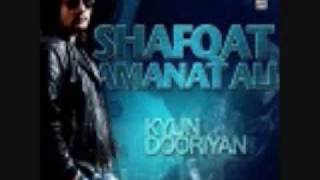 Kya haal sunawan diL da (New Album: Kyun Dooriyan - by Shafqat)