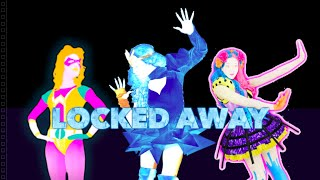 Video Just Dance Unlimited   Locked Away by R. City (ft. Adam Levine)   Fanmade Mashup download MP3, 3GP, MP4, WEBM, AVI, FLV Oktober 2017