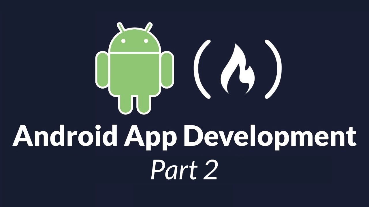 Android Development for Beginners - Full Course (Part 2)