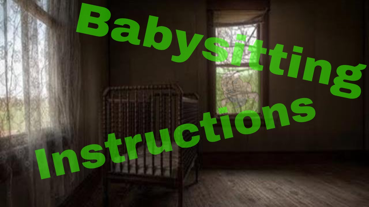 babysitting instructions redit creepypasta youtube