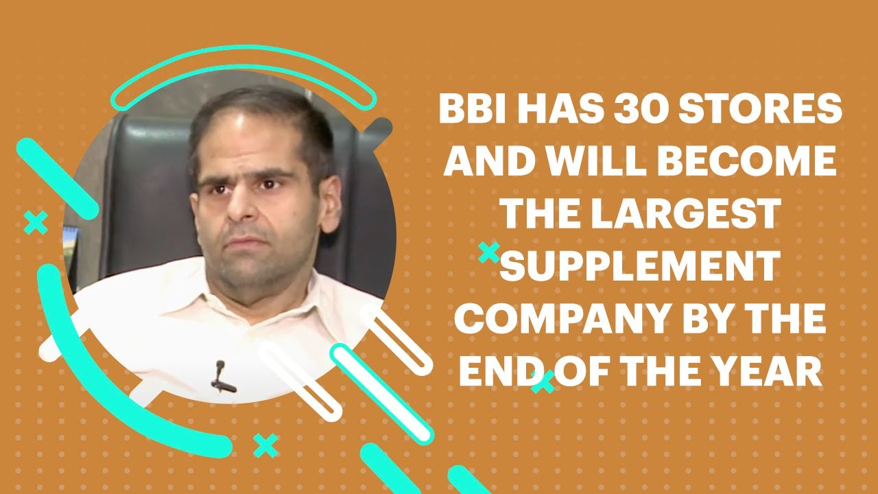 BBI has 30 stores and will become the largest supplement company by the end  of the year