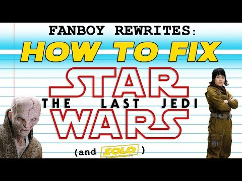 "Fanboy Rewrites ""Star Wars: The Last Jedi"""