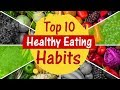 Top 10 Healthy Eating Habits | Tips to Make Your Diet Healthier | Changes in your Eating Habits