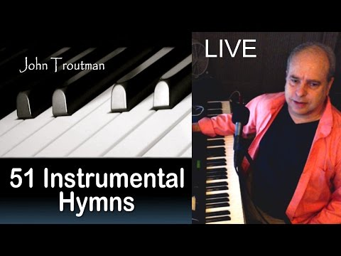51 Hymns Live Piano with John Troutman