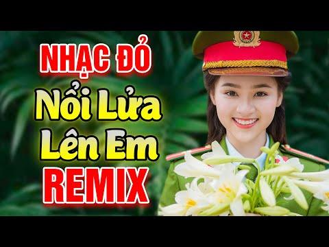 LK Nhạc Cách Mạng 2021 Remix - Nổi Lửa Lên Em, Cô Gái Mở Đường - LK Nhạc Tiền Chiến Remix Bass Chất