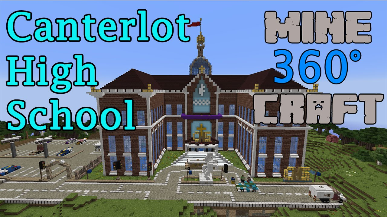 Canterlot High School (Map by EndenDragon/TheCraftedDragon) | Minecraft 360  Degrees