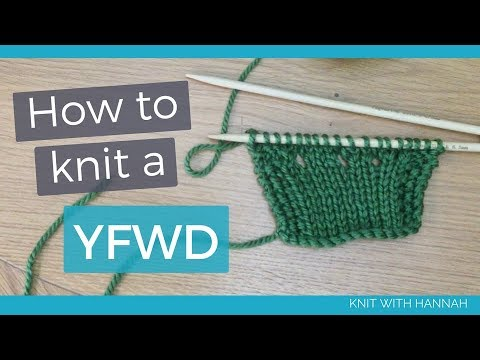 How To Knit A YFWD And YRN
