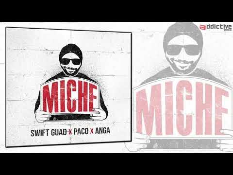 Youtube: M.I.C.H.E – Swift Guad & Paco ( prod Al'Tarba & I.N.C.H )