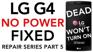 LG G4 No Power FIXED Won't Turn On Repair Dead Off Replaced Qualcomm PM8994 IC Chip H810 H811 H815