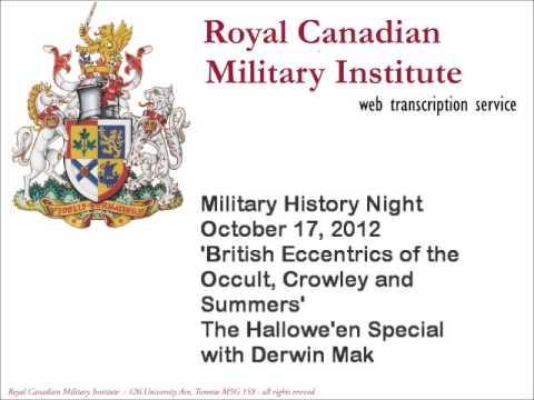 Military History Night Oct 17, 2012. Derwin Mak on 'British Eccentrics of the Occult'
