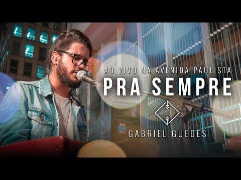 PRA SEMPRE | PORQUE ELE VIVE - GABRIEL GUEDES