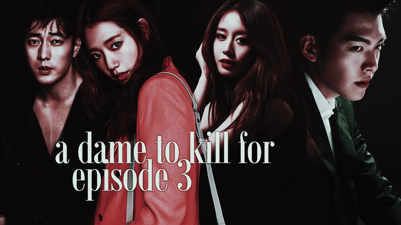 ‹ a dame to kill for › // EP 3