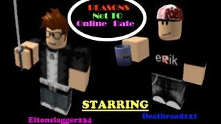 ROBLOX - Another Reason Not To Online Date (Read Desc)