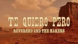 Reverend and The Makers - Te Quiero Pero (Lyric Video)