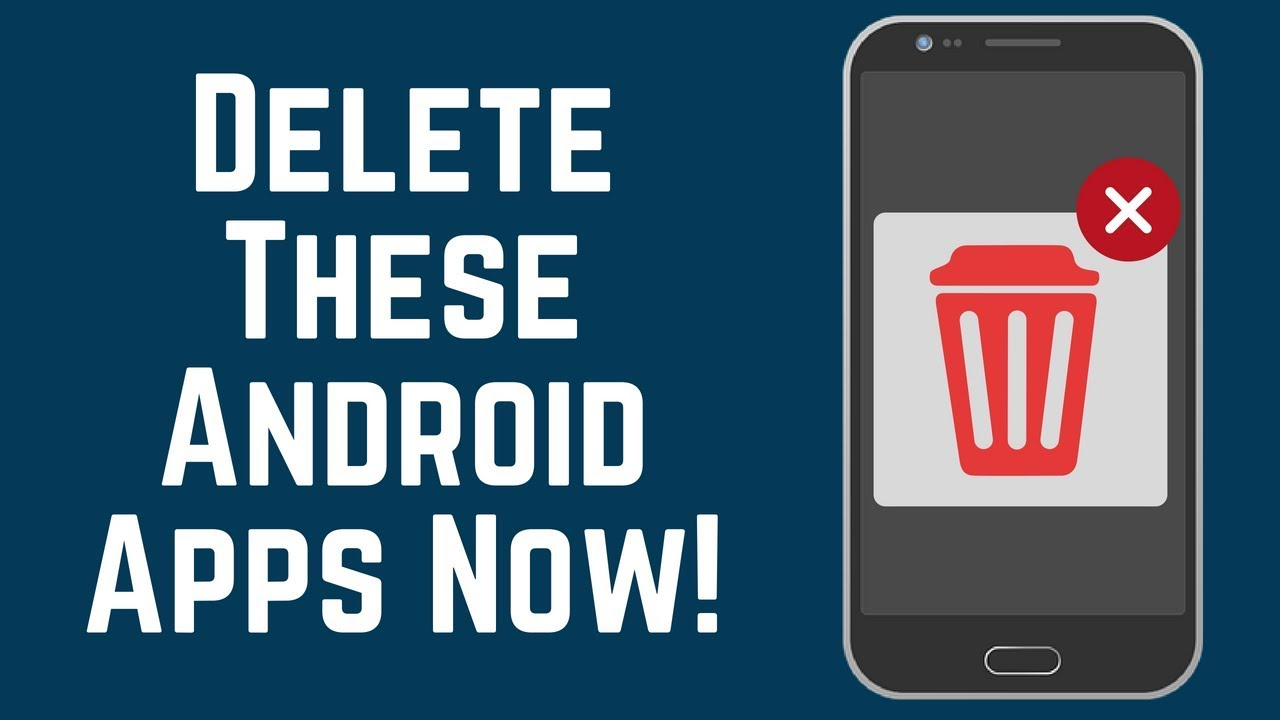 Delete These Android Apps Now! - Save Data / Storage / Battery 2018 -  YouTube