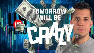 Tomorrow Will Be Crazy - Options Trading Watchlist - Stock Market Today