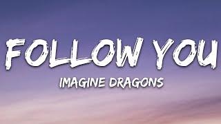 Download Imagine Dragons - Follow You (Lyrics)