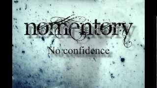Watch Nomentory No Confidence video