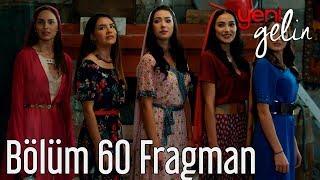 Yeni Gelin 60. Bölüm Fragman