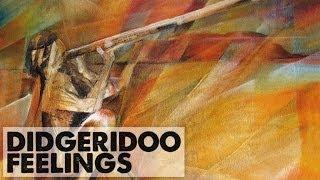 Didgeridoo Feelings | 1 HOUR Great Didgeridoo songs for relaxation