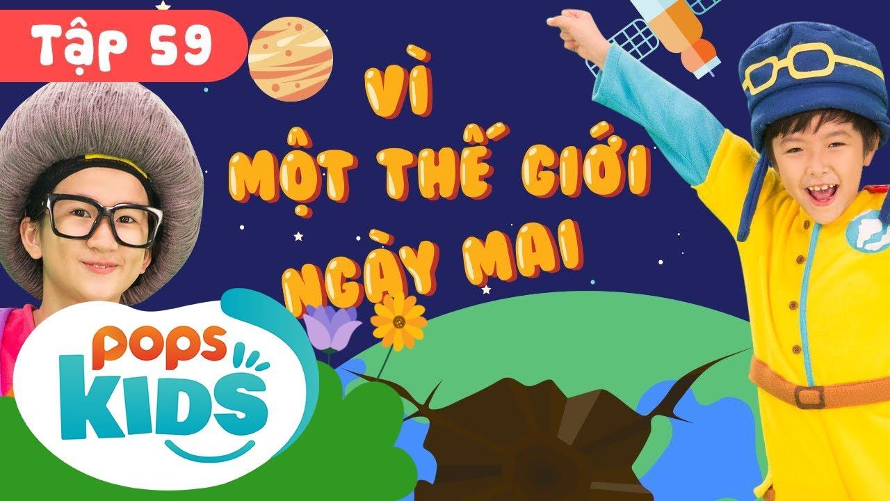 Mầm Chồi Lá Tập 59 - Vì Một Thế Giới Ngày Mai|Nhạc Thiếu Nhi Cho Bé |Vietnamese Songs For Kids