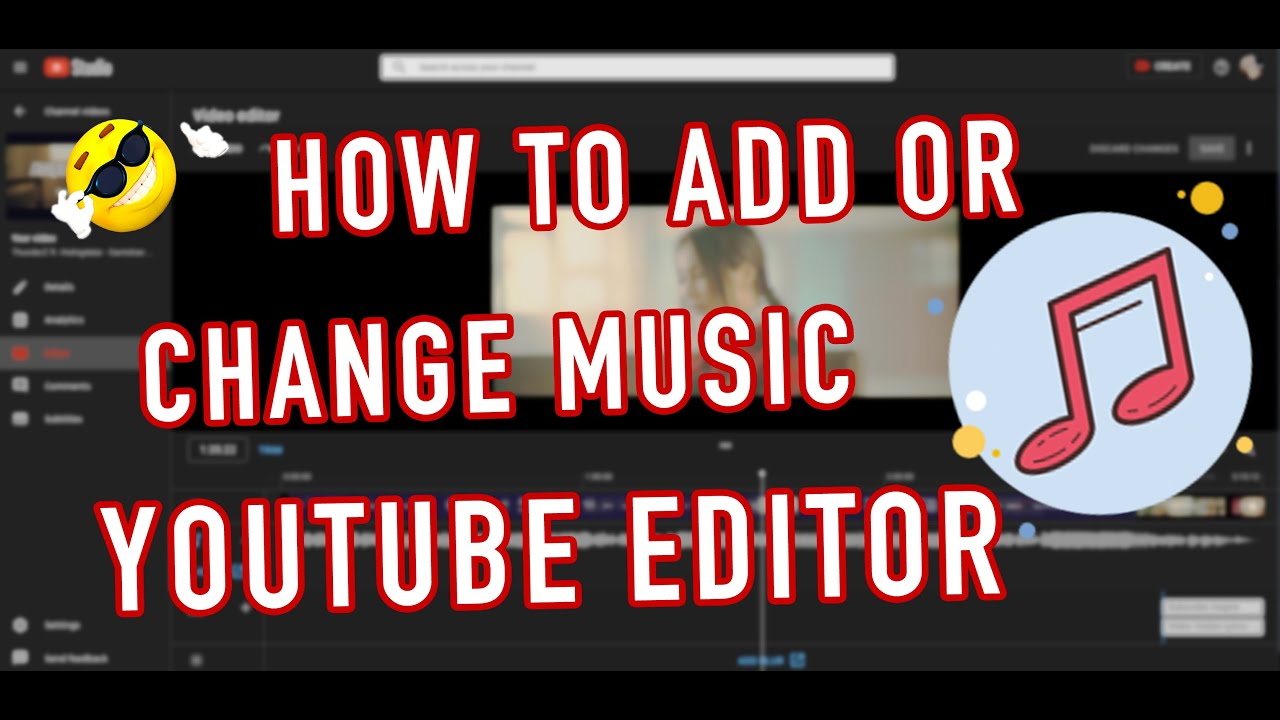 How To Add Or Change Music Of Your Video On Youtube Editor New 2020 Youtube