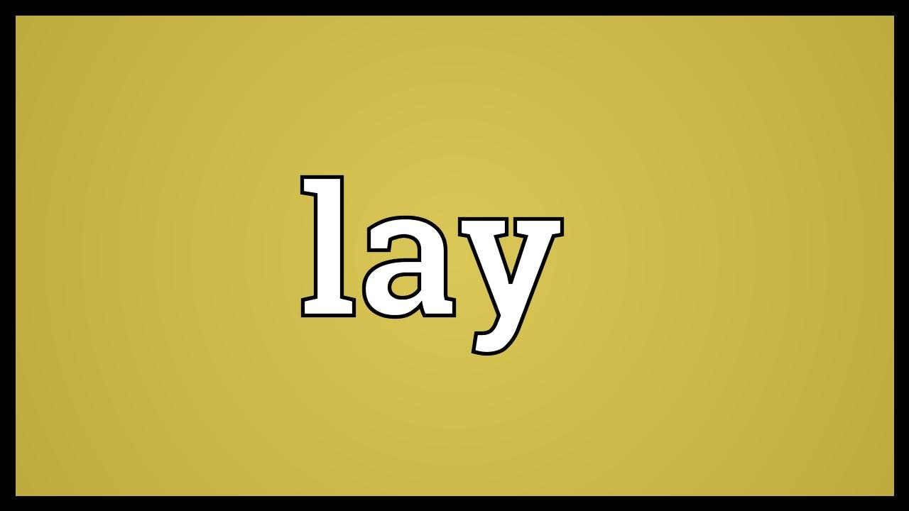 Lay Meaning