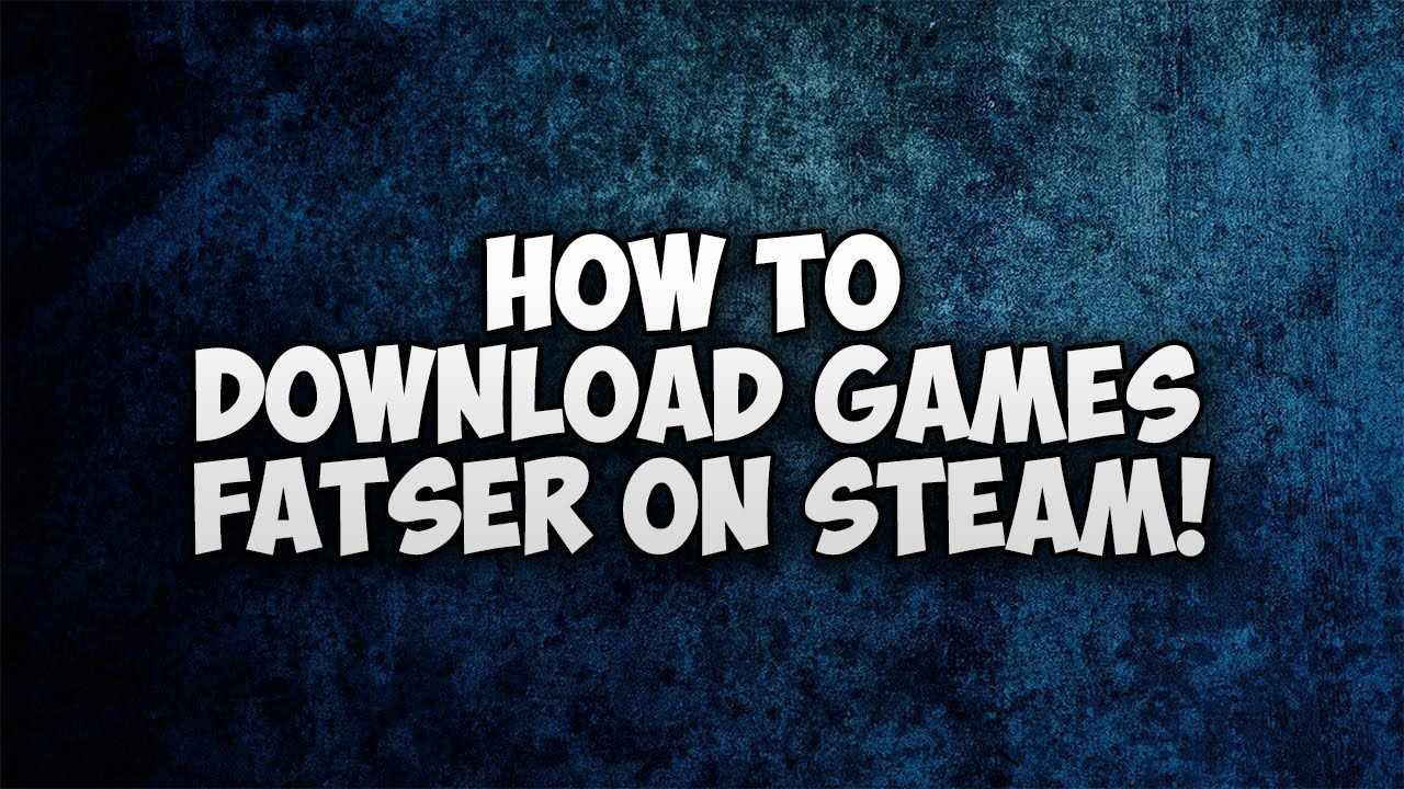 How to Download Games Faster on Steam!
