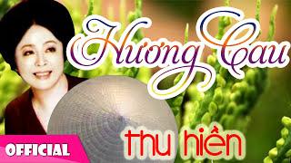 Thu Hiền - Hương Cau | Nhạc Dân Ca Trữ Tình [Official Audio]