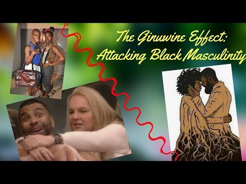 S. Graham: The Ginuwine Effect: Attacking Black Masculinity & Relationships
