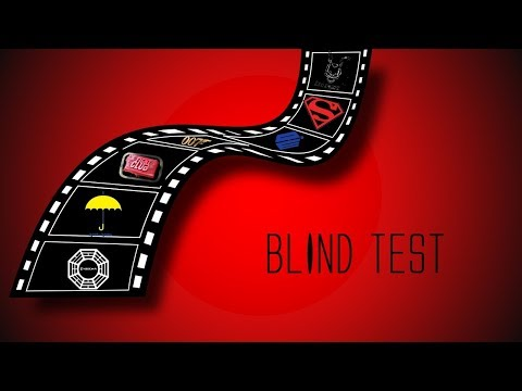 BLIND TEST : Films, Séries, Animes. 100 EXTRAITS